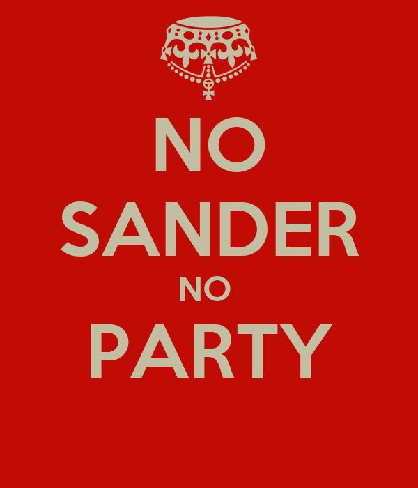NO SANDER NO  PARTY
