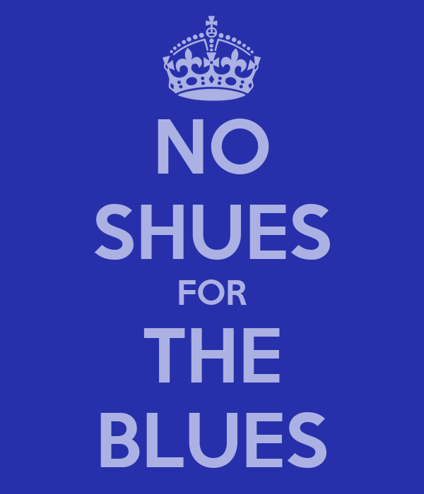NO SHUES FOR THE BLUES