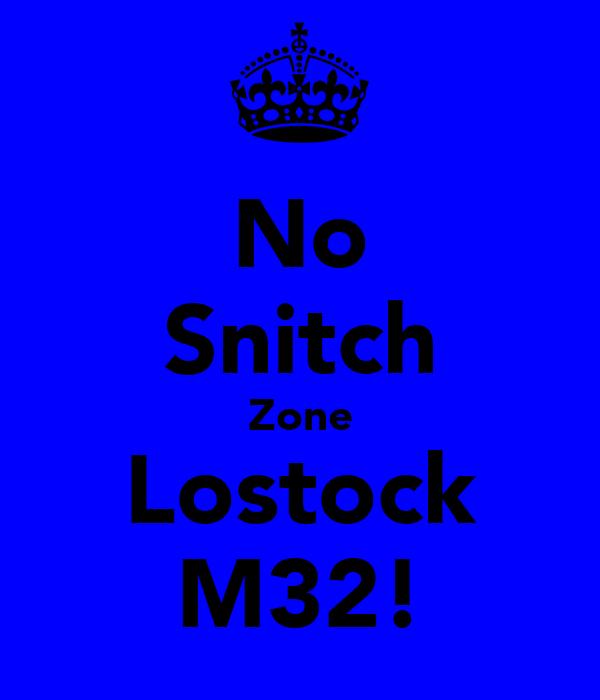 No Snitch Zone Lostock M32!