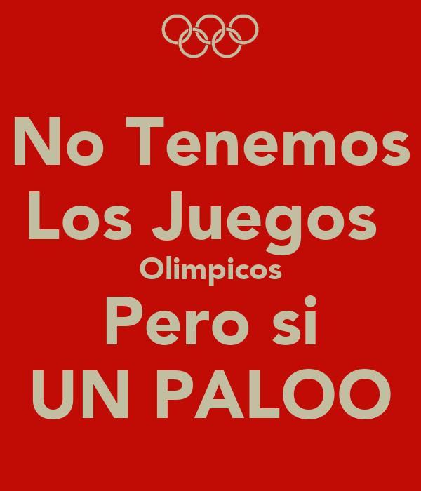 No Tenemos Los Juegos  Olimpicos Pero si UN PALOO