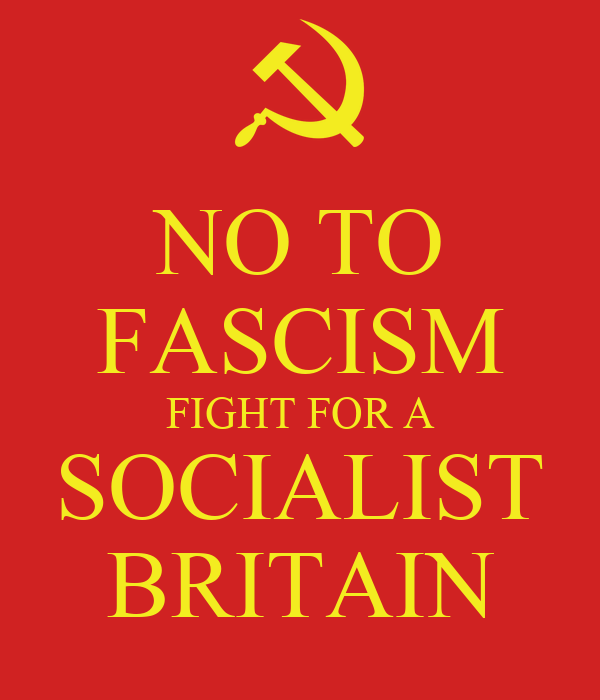 NO TO FASCISM FIGHT FOR A SOCIALIST BRITAIN
