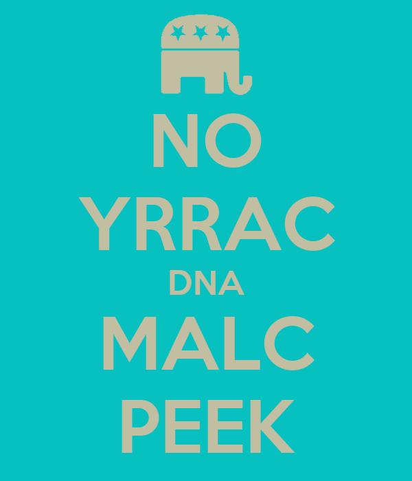 NO YRRAC DNA MALC PEEK