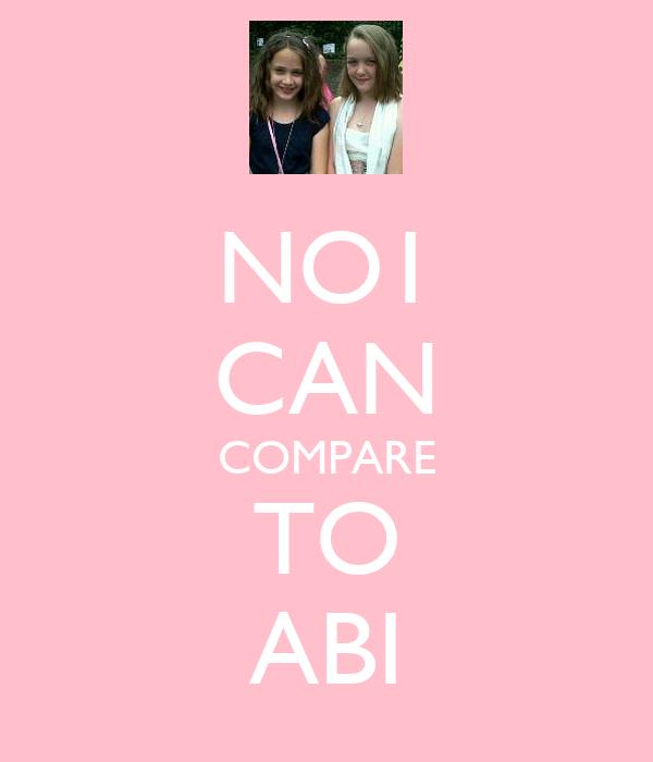 NO1 CAN COMPARE TO ABI