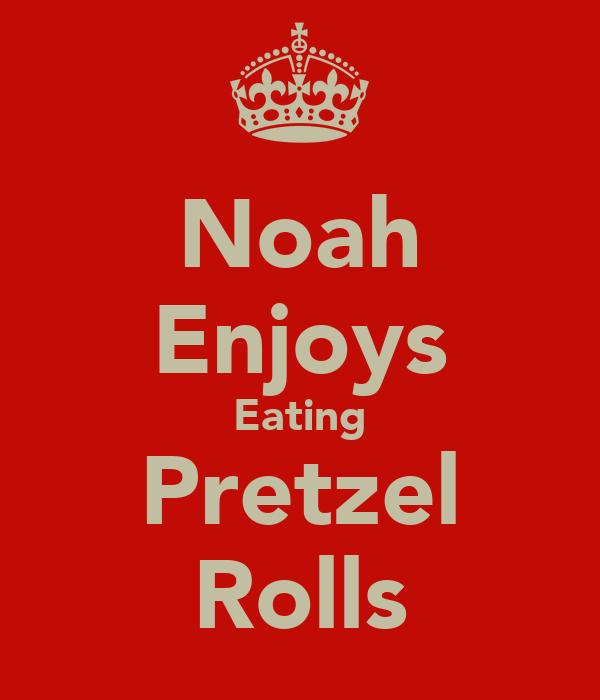 Noah Enjoys Eating Pretzel Rolls