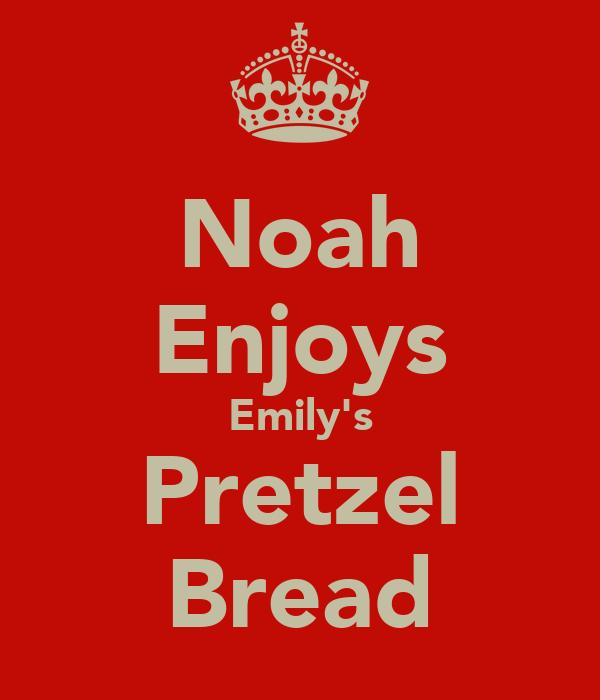 Noah Enjoys Emily's Pretzel Bread