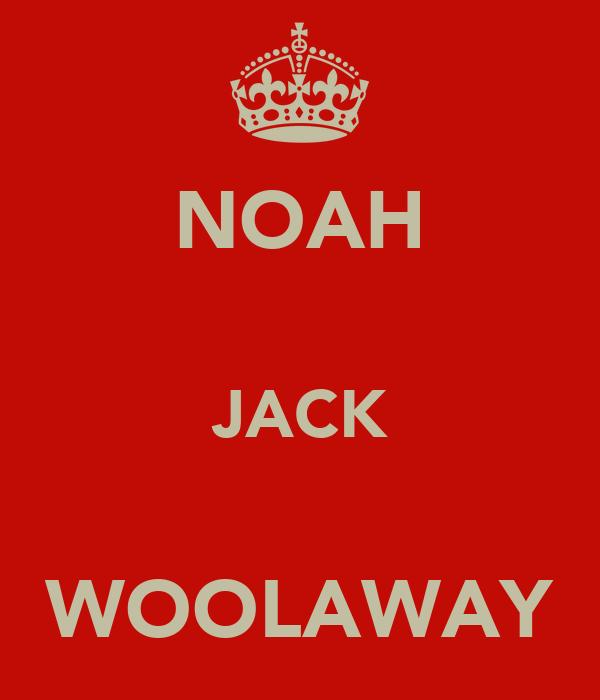 NOAH  JACK  WOOLAWAY