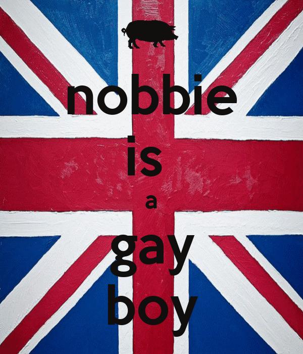 nobbie is  a gay boy