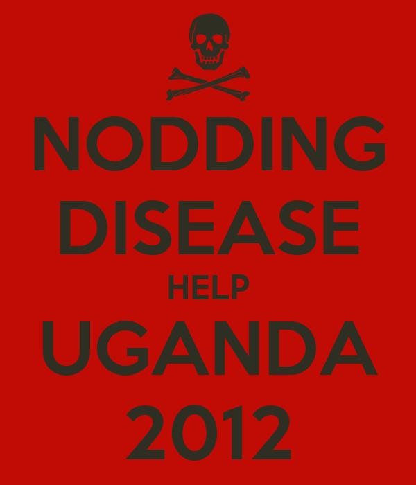 NODDING DISEASE HELP UGANDA 2012