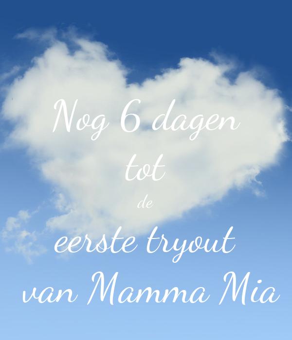 Nog 6 dagen tot de eerste tryout  van Mamma Mia