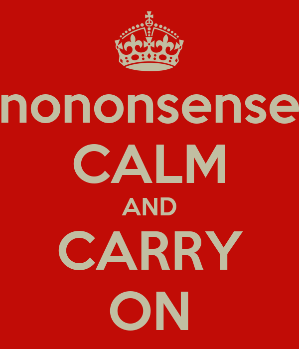 nononsense CALM AND CARRY ON