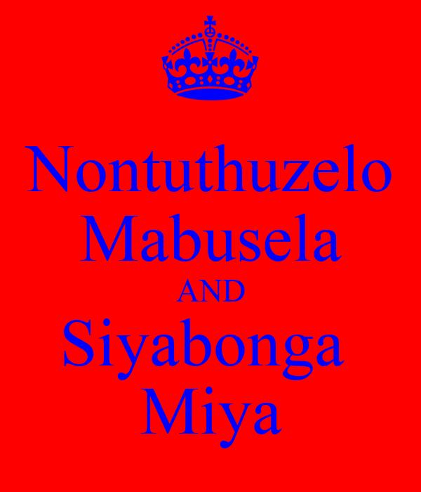 Nontuthuzelo Mabusela AND Siyabonga  Miya
