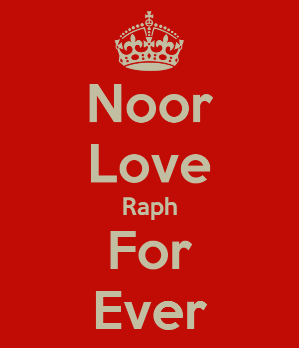 Noor Love Raph For Ever