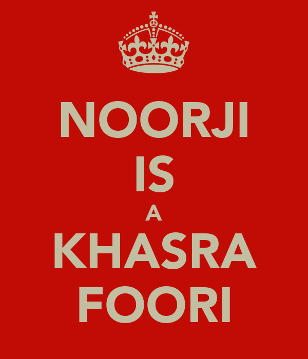 NOORJI IS A KHASRA FOORI