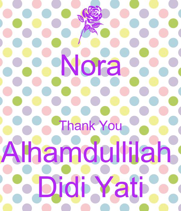 Nora  Thank You Alhamdullilah  Didi Yati