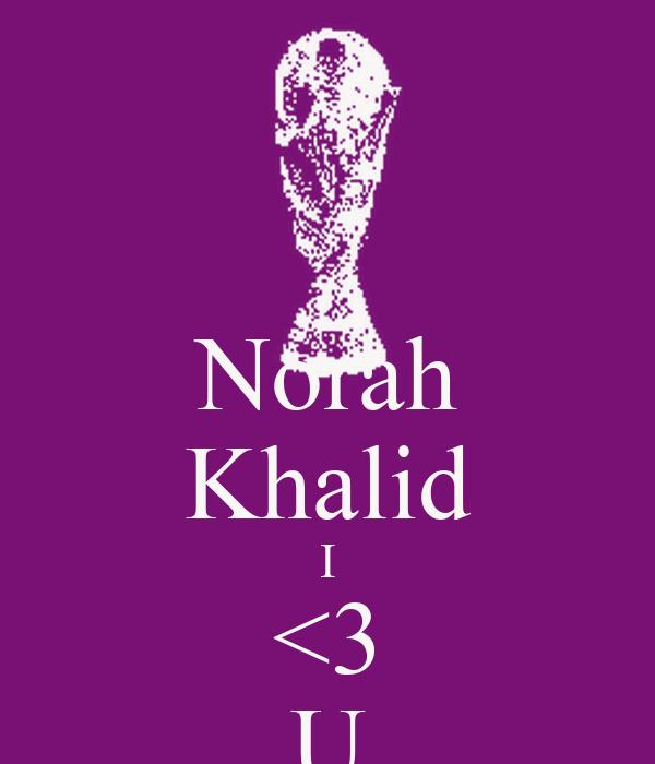 Norah Khalid I <3 U