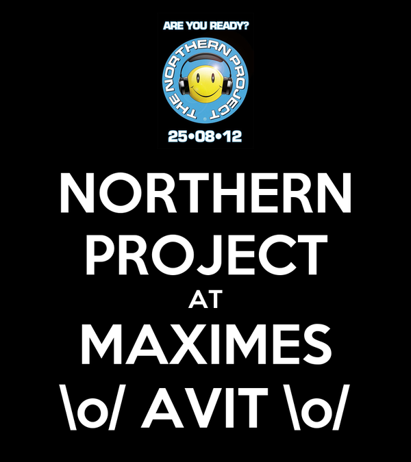 NORTHERN PROJECT AT MAXIMES \o/ AVIT \o/