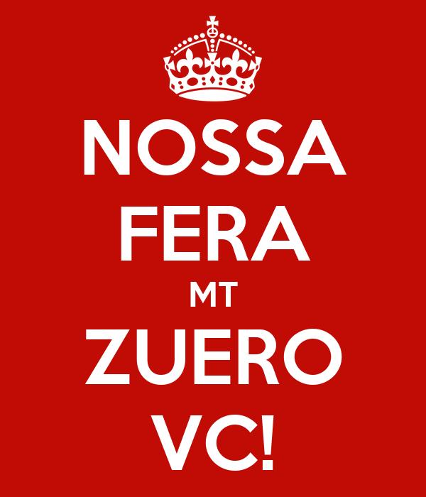 NOSSA FERA MT ZUERO VC!