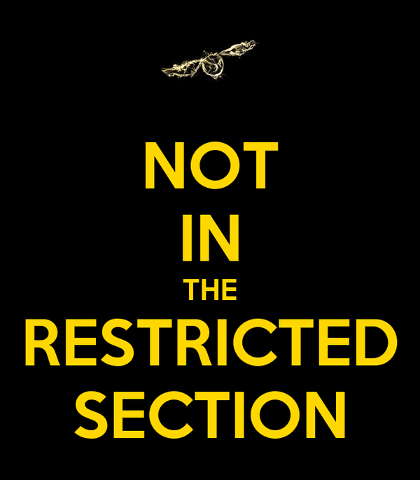 NOT IN THE RESTRICTED SECTION