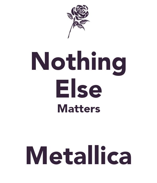 Nothing Else Matters  Metallica