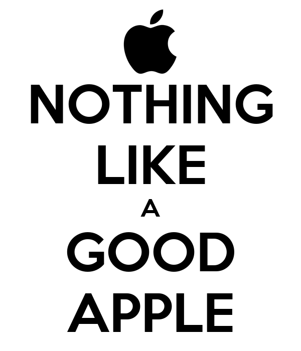 NOTHING LIKE A GOOD APPLE