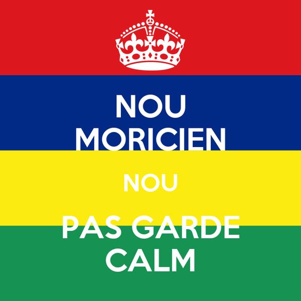 NOU MORICIEN NOU PAS GARDE CALM