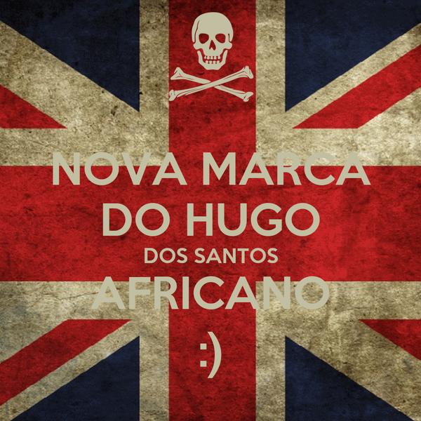 NOVA MARCA DO HUGO DOS SANTOS AFRICANO :)
