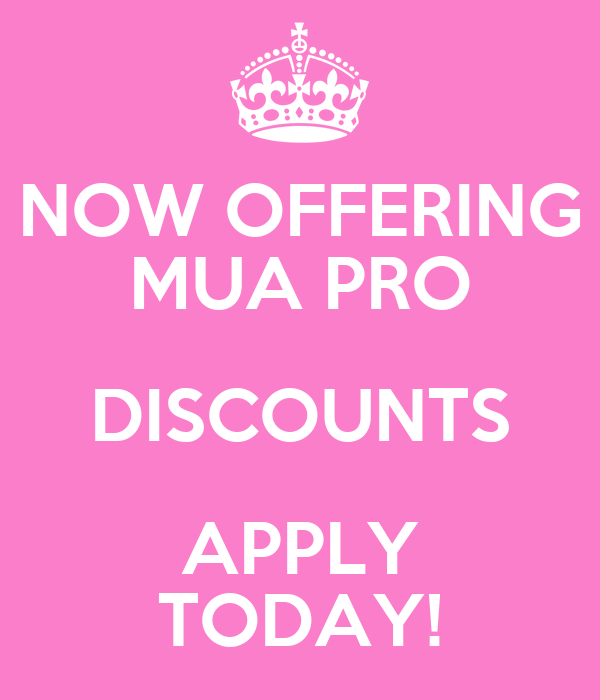 NOW OFFERING MUA PRO DISCOUNTS APPLY TODAY!