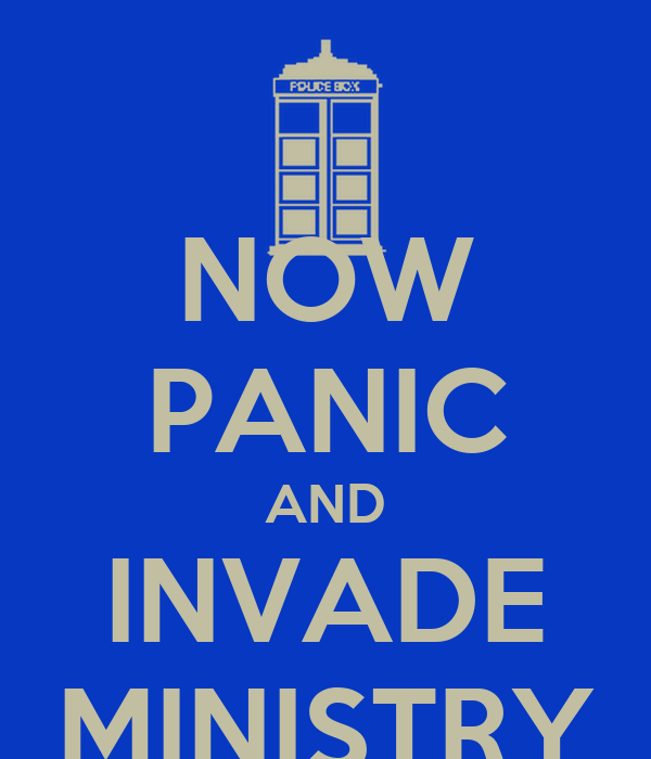 NOW PANIC AND INVADE MINISTRY