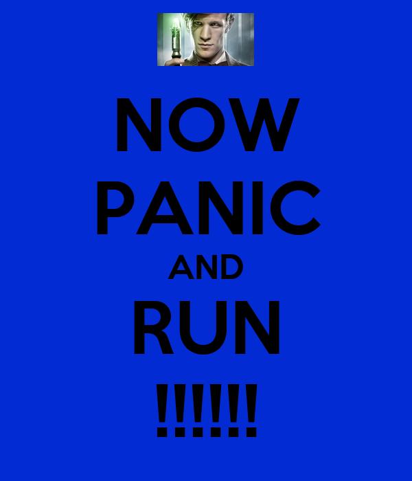 NOW PANIC AND RUN !!!!!!
