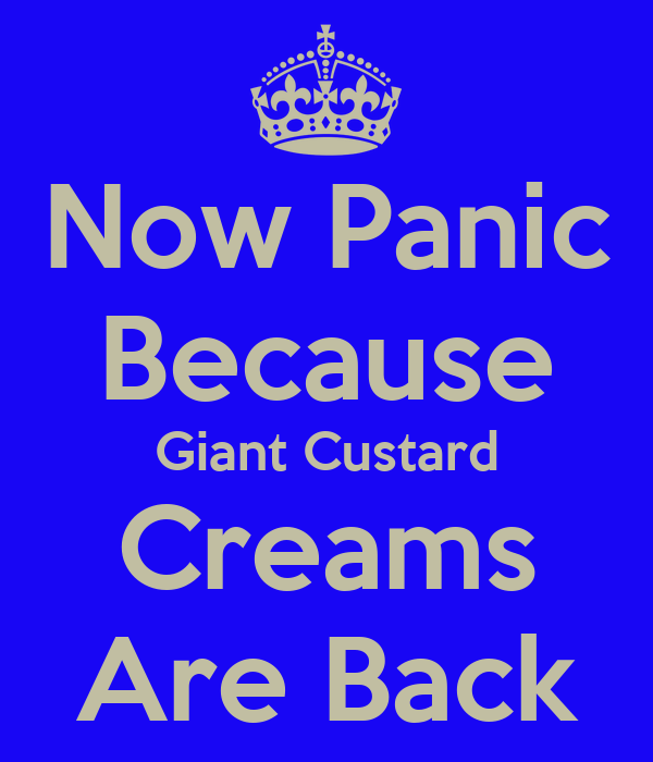Now Panic Because Giant Custard Creams Are Back