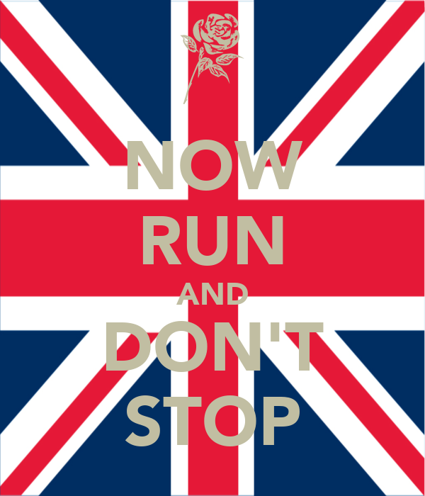 NOW RUN AND DON'T STOP