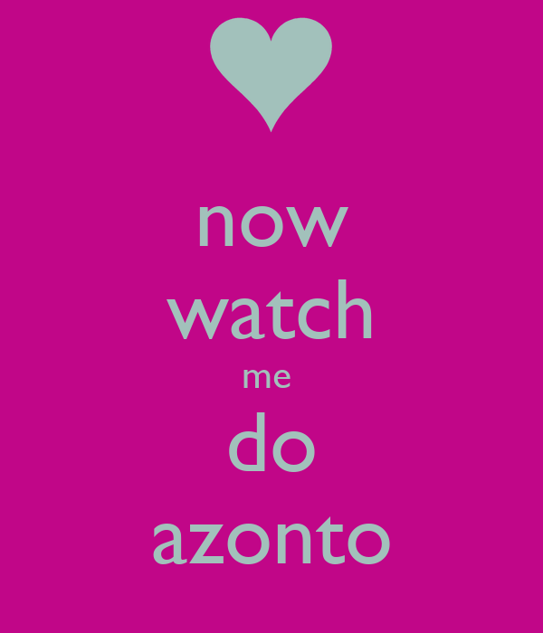 now watch me  do azonto