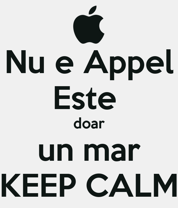 Nu e Appel Este  doar un mar KEEP CALM