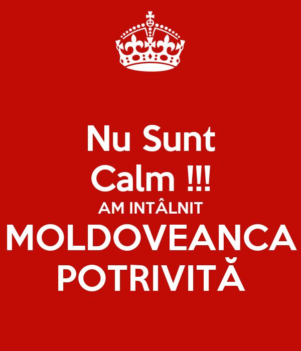 Nu Sunt Calm !!! AM INTÂLNIT MOLDOVEANCA POTRIVITĂ