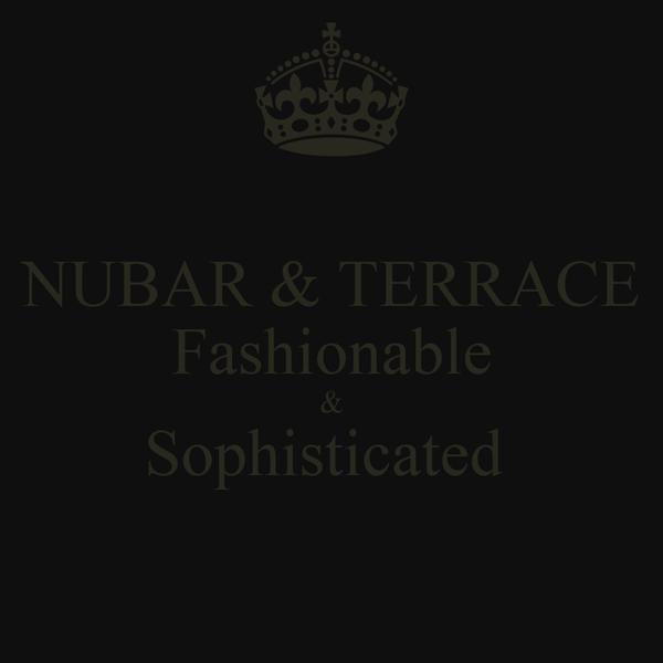 NUBAR & TERRACE Fashionable & Sophisticated