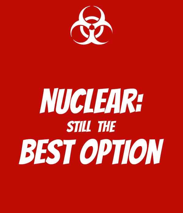 Nuclear: Still  the Best Option
