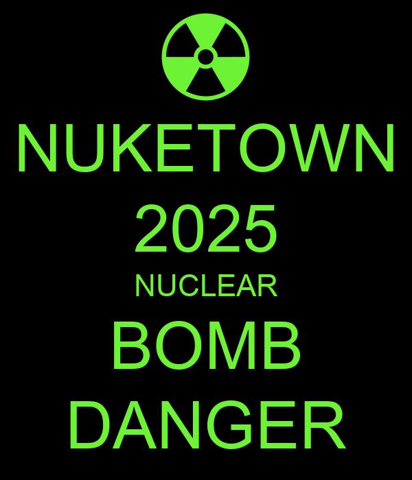 NUKETOWN 2025 NUCLEAR BOMB DANGER