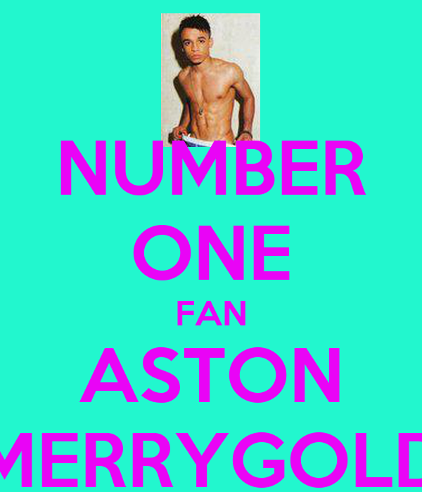 NUMBER ONE FAN ASTON MERRYGOLD