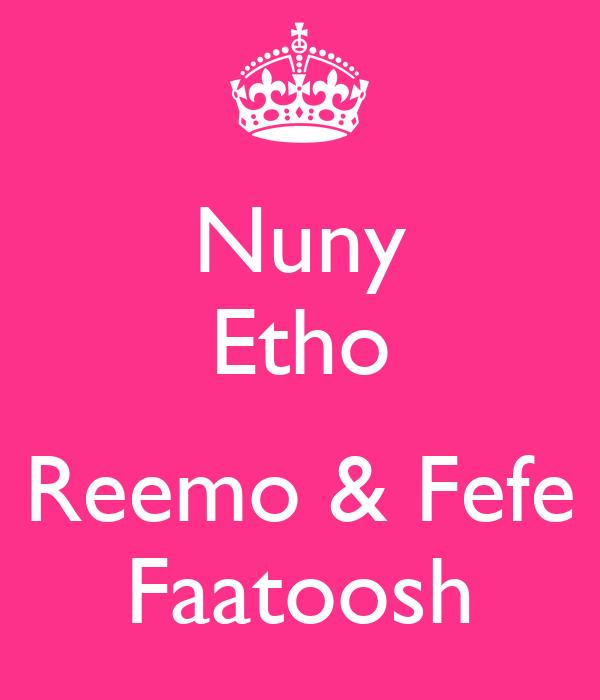 Nuny Etho  Reemo & Fefe Faatoosh