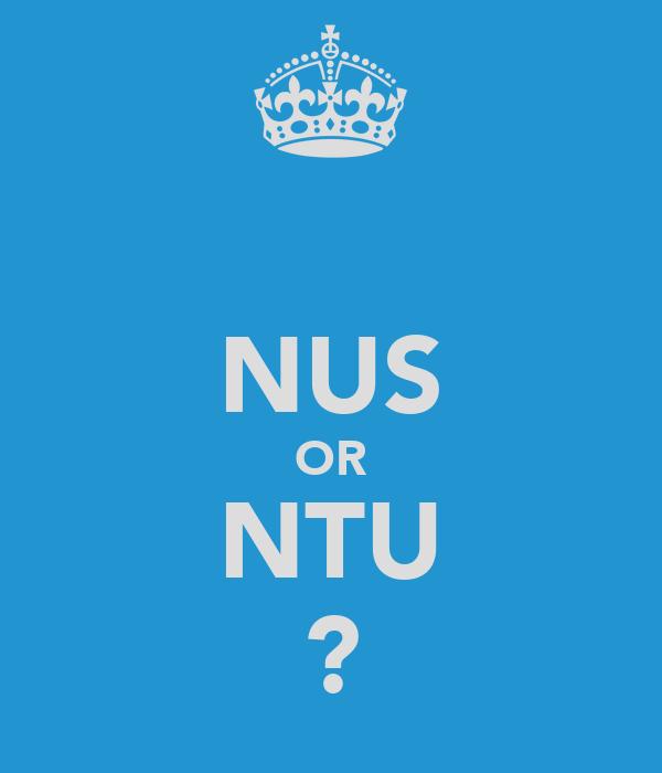 NUS OR NTU ?