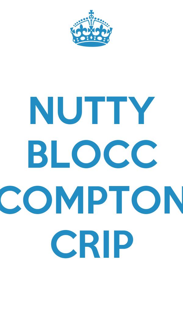 NUTTY BLOCC  COMPTON CRIP