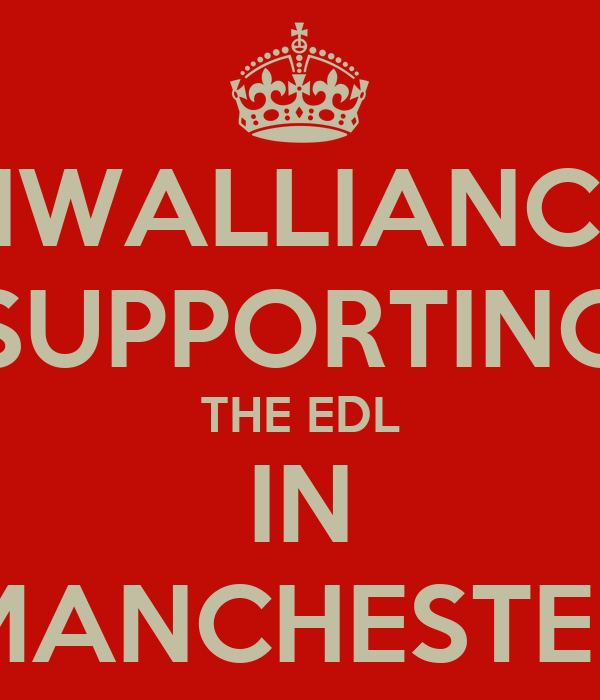 NWALLIANCE SUPPORTING THE EDL IN MANCHESTER