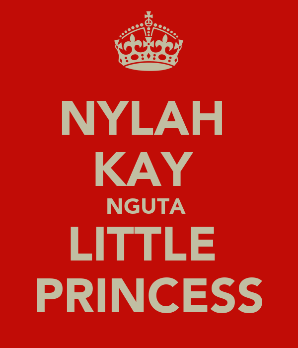 NYLAH  KAY  NGUTA  LITTLE  PRINCESS