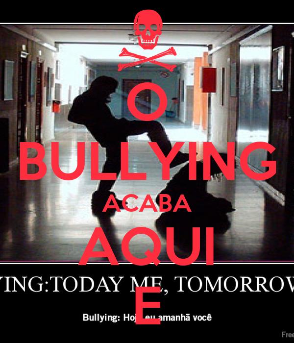 O BULLYING ACABA AQUI E
