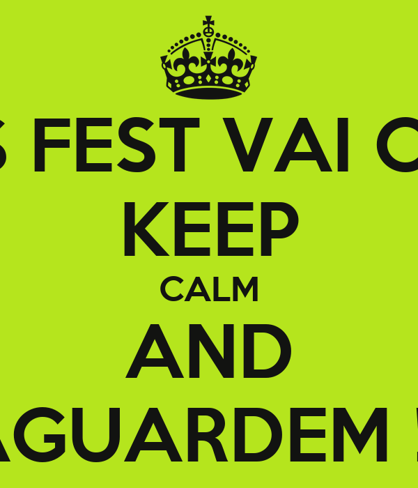 O GOIÁS FEST VAI CHEGAR... KEEP CALM AND AGUARDEM !!!