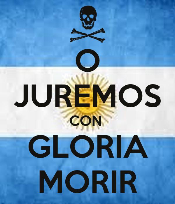 O JUREMOS CON  GLORIA MORIR