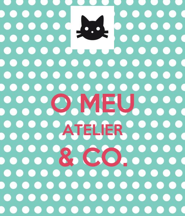 O MEU ATELIER & CO.