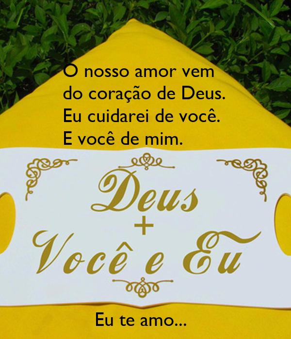 O nosso amor vem  do coração de Deus. Eu cuidarei de você. E você de mim.