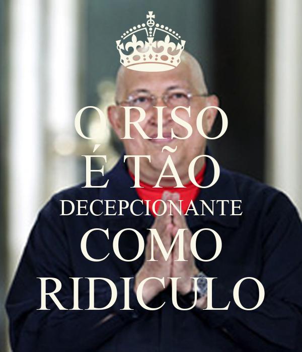 O RISO É TÃO DECEPCIONANTE COMO RIDICULO