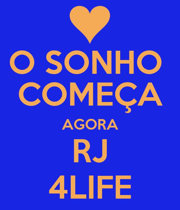 O SONHO  COMEÇA AGORA RJ 4LIFE